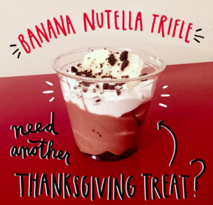 Chrissy Eckman recommends Banana Nutella Trifle to cap off that Thanksgiving turkey.