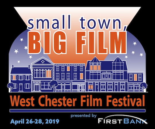 West Chester Film Festival - Fri. Sat. Sun.